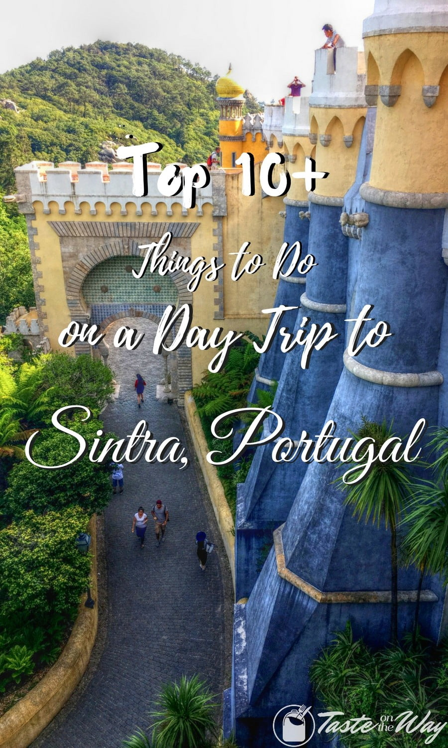 Check out top 10+ things to do on a #daytrip to #Sintra, #Portugal #travel #photography @tasteontheway